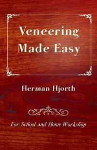 Veneering Made Easy - For School and Home Workshop