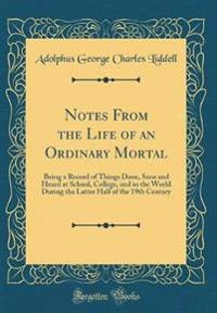Notes from the Life of an Ordinary Mortal