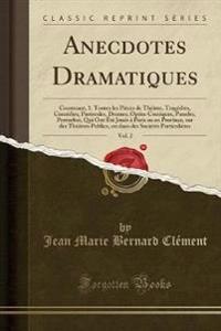 Anecdotes Dramatiques, Vol. 2