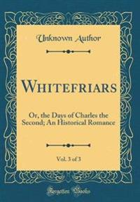 Whitefriars, Vol. 3 of 3