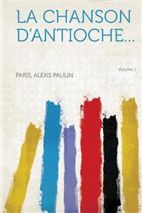 La chanson d'Antioche... Volume 1