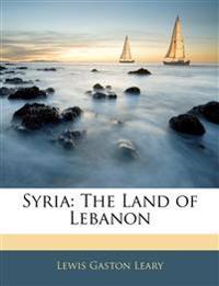 Syria: The Land of Lebanon