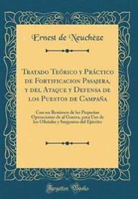 Tratado Te�rico y Pr�ctico de Fortificacion Pasajera, y del Ataque y Defensa de Los Puestos de Campa�a