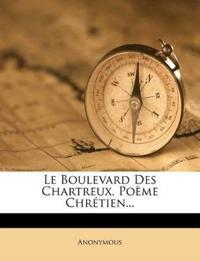 Le Boulevard Des Chartreux, Poème Chrétien...