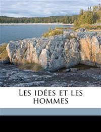 Les idées et les hommes Volume 3