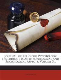 Journal Of Religious Psychology, Including Its Anthropological And Sociological Aspects, Volume 3...