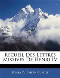 Recueil Des Lettres Missives De Henri IV