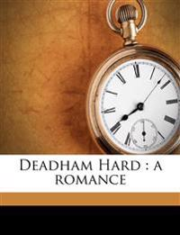 Deadham Hard : a romance