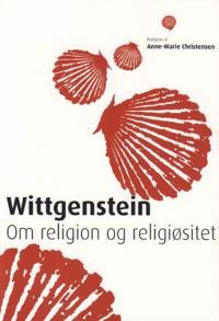 Wittgenstein: Om Religion Og Religiositet