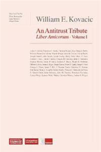 William E Kovacic: An Antitrust Tribute Liber Amicorum
