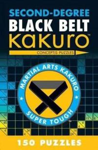 Second-Degree Black Belt Kakuro: Conceptis Puzzles