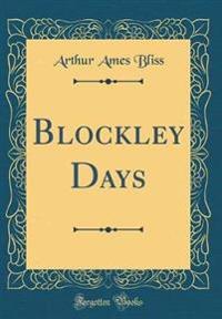 Blockley Days (Classic Reprint)