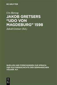 "Jakob Gretsers ""udo Von Magdeburg"" 1598"