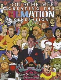Lou Scheimer: Creating the Filmation Generation
