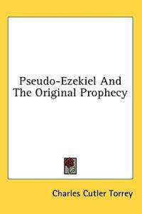 Pseudo-ezekiel and the Original Prophecy