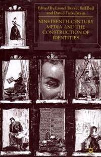 Nineteenth-Century Media and the Construction of Identities