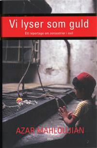 Vi lyser som guld : Ett reportage om zoroastrier i exil