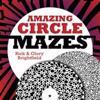 Amazing Circle Mazes