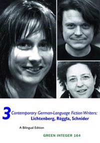 3 Contemporary German-Language Fiction Writers