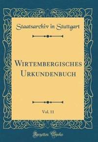 Wirtembergisches Urkundenbuch, Vol. 11 (Classic Reprint)