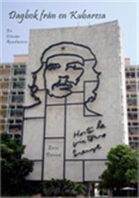 Dagbok från en Kubaresa : en litterär roadmovie