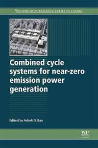 Combined Cycle Systems for Near-Zero Emission Power Generation