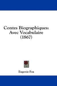 Contes Biographiques: Avec Vocabulaire (1867)