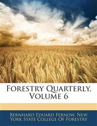 Forestry Quarterly, Volume 6