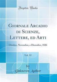Giornale Arcadio di Scienze, Lettere, ed Arti, Vol. 32