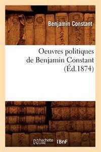 Oeuvres Politiques de Benjamin Constant (�d.1874)