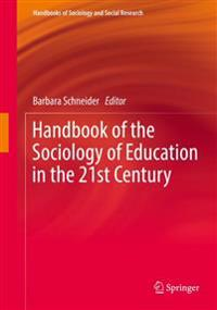 Handbook of the Sociology of Education in the 21st Century