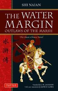 Water Margin: Outlaws of the Marsh: The Classic Chinese Novel
