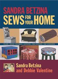 Sandra Betzina Sews for Your Home: Pillows Window Treatments Slipcovers Table Cov