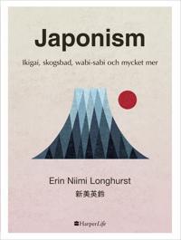 Japonism : Ikigai, skogsbad, wabi-sabi och mycket mer - Erin Niimi Longhurst | Laserbodysculptingpittsburgh.com