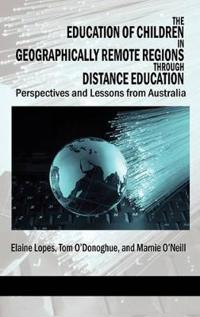 The Education of Children in Geographically Remote Regions Through Distance Education (Hc)