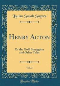 Henry Acton, Vol. 3