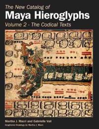 The New Catalog of Maya Hieroglyphs, Volume Two: The Codical Texts