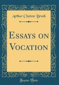 Essays on Vocation (Classic Reprint)