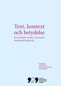 Text, kontext och betydelse: Sex nordiska studier i systemisk-funktionell lingvistik