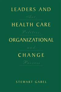 Leaders and Healthcare Organizational Change