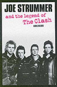 Joe Strummer and the Legend of the Clash