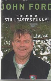 This Cider Still Tastes Funny!: Further Adventures of a Game Warden in Maine