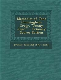 "Memories of Jane Cunningham Croly, ""Jenny June"""