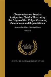 OBSERVATIONS ON POPULAR ANTIQU