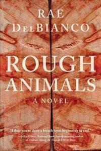 Rough Animals: An American Western Thriller