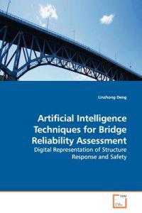 Artificial Intelligence Techniques for Bridge Reliability Assessment