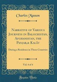 Narrative of Various Journeys in Balochistan, Afghanistan, the Panjab,& Kalat, Vol. 4 of 4
