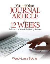 Writing your journal article in twelve weeks - a guide to academic publishi