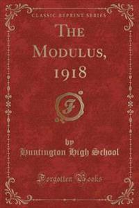 The Modulus, 1918 (Classic Reprint)