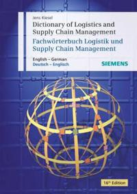 Dictionary of Logistics and Supply Chain Management / Wörterbuch Logistik Und Supply Chain Management